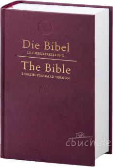 Die Bibel - The Holy Bible - Luther / ESV - Deutsch / Englisch