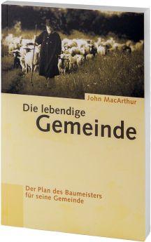 John MacArthur: Die lebendige Gemeinde