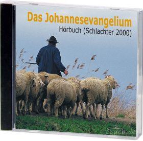 Schlachter 2000 Das Johannesevangelium (Audio-Hörbuch)