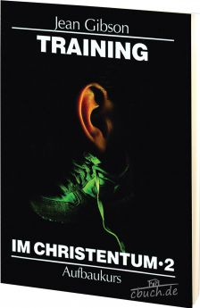 Jean Gibson: Training im Christentum - Band 2