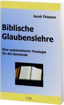 Jacob Thiessen: Biblische Glaubenslehre