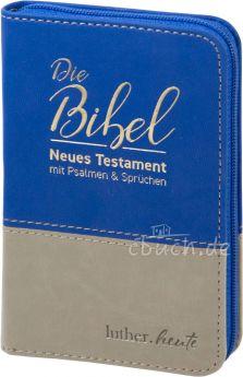 Die Bibel - luther.heute - Neues Testament mit Psalmen und Sprüchen