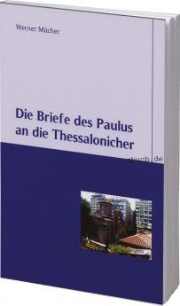 Mücher: Die Thessalonicherbriefe