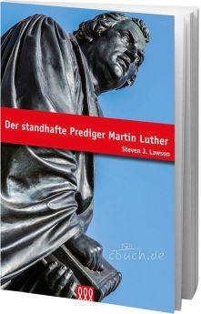 Lawson: Der standhafte Prediger Martin Luther