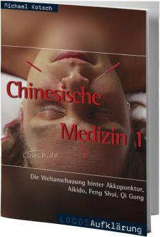 Kotsch: Chinesische Medizin 1 - Weltanschauung