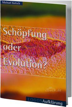 Kotsch: Schöpfung oder Evolution?