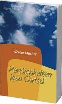 Mücher: Die Herrlichkeiten Jesu Christi