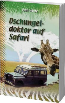 Paul White: Dschungeldoktor auf Safari