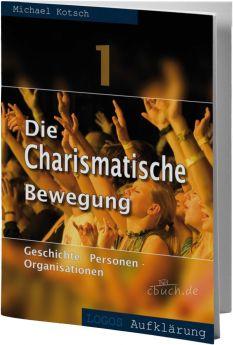Kotsch: Die charismatische Bewegung 1