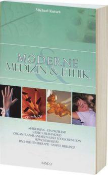 Kotsch: Moderne Medizin & Ethik Band 2