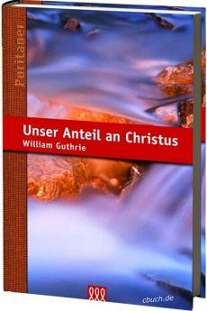 Guthrie: Unser Anteil an Christus