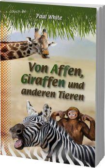 Paul White: Von Affen, Giraffen und anderen Tieren