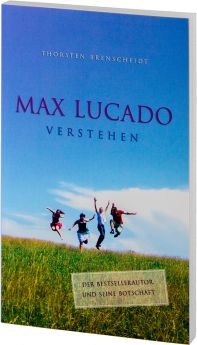 Brenscheidt: Max Lucado verstehen - Der Bestsellerautor und seine Botschaft