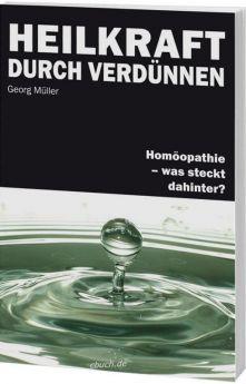 Müller: Heilkraft durch Verdünnen? - Homöopathie