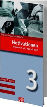 Edward T. Welch: Motivationen (Nr. 3) - 3L Verlag