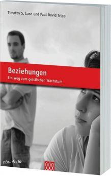 Timothy S. Lane & Paul D. Tripp: Beziehungen - 3L Verlag