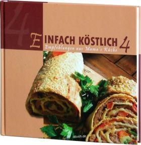 Einfach köstlich Band 4 - Lichtzeichen Kochbuch/Rezepte