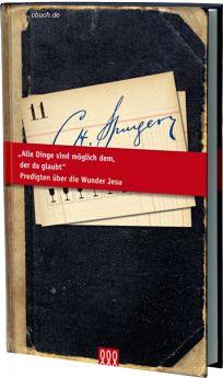 Spurgeon: Alle Dinge sind möglich dem, der da glaubt (Bd. 11)