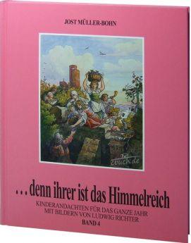 Jost Müller-Bohn: Denn ihrer ist das Himmelreich (Band 4)