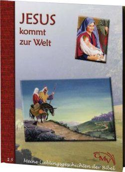 Meine Lieblingsgeschichten: Jesus kommt zur Welt