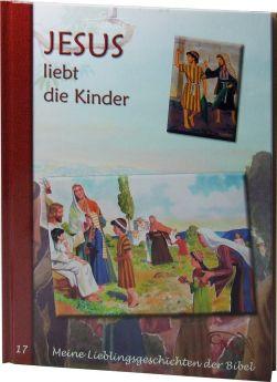 Meine Lieblingsgeschichten: Jesus liebt die Kinder