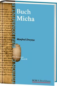 Dreytza: Das Buch Micha (Edition C/AT/Band 40)