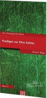 Alistair Begg: Predigen zur Ehre Gottes (Bd. 2)