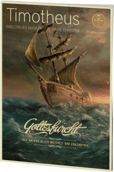 Timotheus Magazin Nr. 5 - 4/2011 - Gottesfurcht