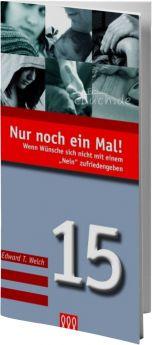 Edward T. Welch: Nur noch ein Mal! (Nr. 15) - 3L Verlag