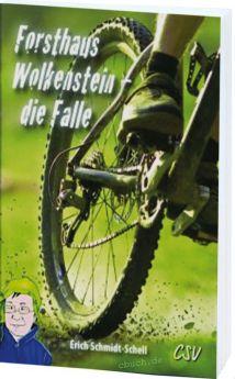 Schmidt-Schell: Forsthaus Wolkenstein - die Falle