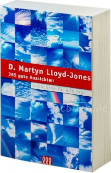 Martin Lloyd-Jones: 365 gute Aussichten - Andachten für alle Tage