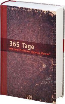 365 Tage mit dem Puritaner Thomas Watson