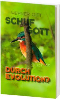 Gitt: Schuf Gott durch Evolution?