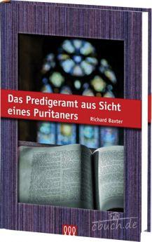 Richard Baxter: Das Predigeramt aus Sicht eines Puritaners
