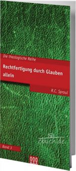 Sproul: Rechtfertigung durch Glauben allein - 3L Verlag