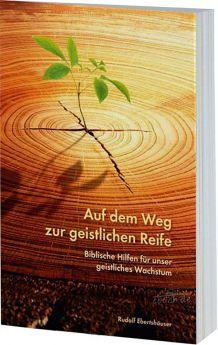Rudolf Ebertshäuser: Auf dem Weg zur geistlichen Reife