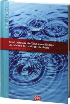 Edwards: Sind religiöse Gefühle zuverlässige Anzeichen für wahren Glauben