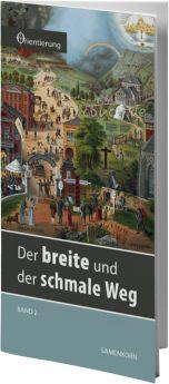 Gassmann: Der breite und der schmale Weg (Reihe Orientierung 2)