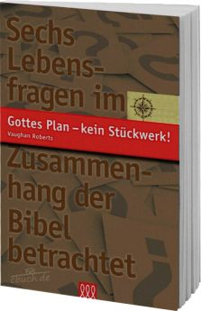 Roberts: Gottes Plan - kein Stückwerk! - 3L Verlag