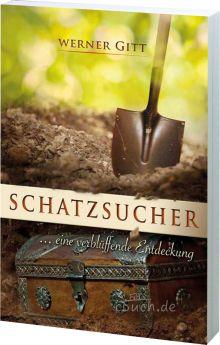 Werner Gitt: Schatzsucher