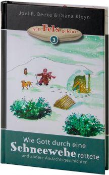 Beeke & Kleyn: Wie Gott durch eine Schneewehe rettete - Auf Fels gebaut - Andachten für Kinder