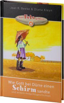 Beeke & Kleyn: Wie Gott bei Dürre einen Schirm sandte - Auf Fels gebaut - Andachten für Kinder
