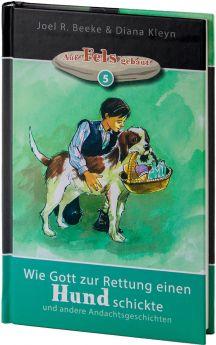 Beeke & Kleyn: Wie Gott zur Rettung einen Hund schickte - Auf Fels gebaut - Andachten für Kinder