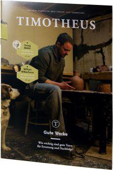 Timotheus Magazin Nr. 12 - 3/2013 - Gute Werke