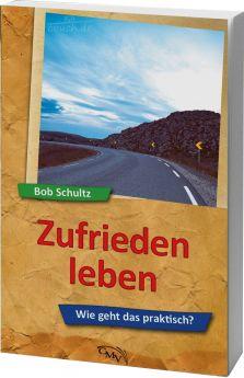 Bob Schultz: Zufrieden leben