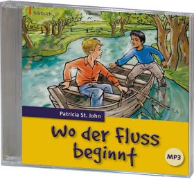 Patricia St. John Wo der Fluss beginnt (MP3-Hörbuch)