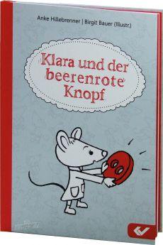 Hillebrenner: Klara und der beerenrote Knopf