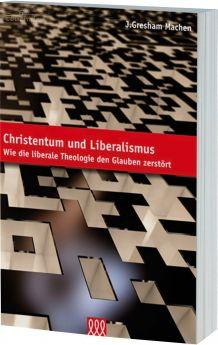 Machen: Christentum und Liberalismus - 3L Verlag