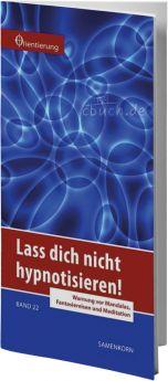 Gassmann: Lass dich nicht hypnotisieren! (Reihe Orientierung 22)