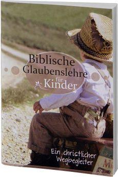 Biblische Glaubenslehre für Kinder - Kinderkatechismus